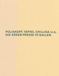 2002_poliakoff_tapies_chillida_ua_die_erker_presse_stgallen