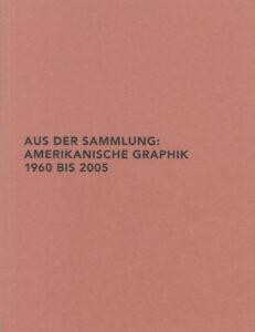 2007_aus_der_sammlung_amerikanische_graphik_1960_bis_2005
