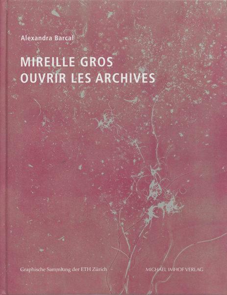 2014_mireille_gros_ouvrir_les_archives
